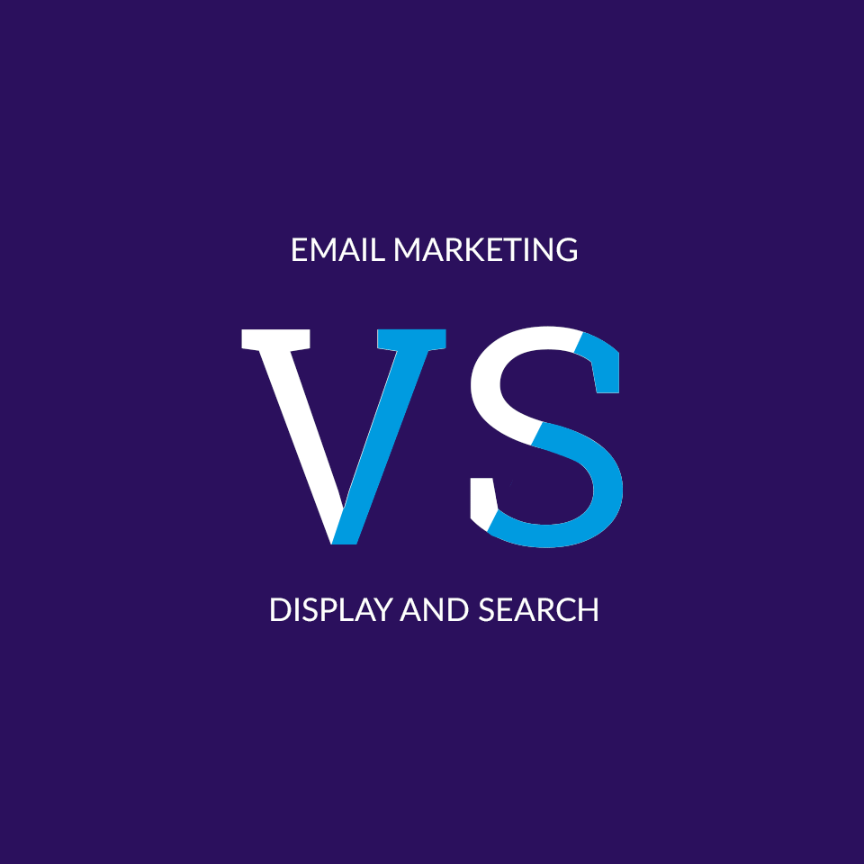 Email Marketing VS. Display and Search